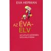 Eva Herman AZ ÉVA-ELV - AZ ÚJFAJTA NŐIESSÉG SZOLGÁLATÁBAN
