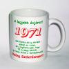 Évszámos bögre 44, 1971.