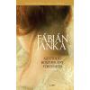 Fábián Janka FÁBIÁN JANKA - AZ UTOLSÓ BOSZORKÁNY TÖRTÉNETEI - MÁSODIK KÖNYV