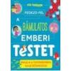 - FEDEZD FEL A BÁMULATOS EMBERI TESTET - KIS TUDÓSOK