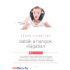 Fehér Krisztina Babák a hangok világában
