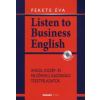 Fekete Éva LISTEN TO BUSINESS ENGLISH - CD MELLÉKLETTEL