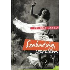 Feldmár András Szabadság, szerelem társadalom- és humántudomány