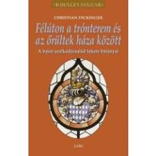 FÉLÚTON A TRÓNTEREM ÉS AZ ŐRÜLTEK HÁZA KÖZÖTT - KIRÁLYI HÁZAK történelem