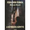 Fernando (Bernardo Soares) Pessoa A KÉTSÉGEK KÖNYVE