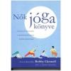 Filosz-Human Kiadó Bobby Clennel: Nők jóga könyve - Ászana és pránajáma a menstruációs ciklus minden szakaszára