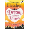 Fletcher, Giovanna Dream a Little Dream