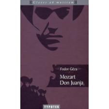 Fodor Géza MOZART DON JUANJA 2. /CLAVES AD MUSICAM művészet