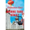 Francesco Sisci Merre tart Kína?