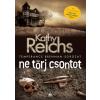 FUMAX Kathy Reichs: Ne törj csontot - Temperance Brennan 9.