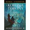 FUMAX Michael J. Sullivan: A koronatorony - Riyria - A kezdetek 1.