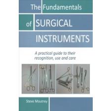 Fundamentals of Surgical Instruments – Steve Moutrey idegen nyelvű könyv