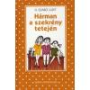 G. Szabó Judit HÁRMAN A SZEKRÉNY TETEJÉN (6. KIADÁS) /PÖTTYÖS KÖNYVEK