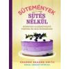 Gabo Könyvkiadó Sharon Hearne-Smith: Sütemények sütés nélkül - Könnyen elkészíthető torták és más édességek