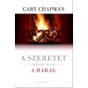 Gary Chapman A szeretet másik arca - a HARAG