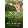 Gary Chapman, Ross, dr. Campbell Az 5 szeretetnyelv - Gyerekekre hangolva