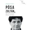 Gáspár Ferenc GÁSPÁR FERENC - PÓSA ZOLTÁN, AKINEK NYITOTT KÖNYV AZ ÉLETE