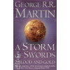 George R. R. Martin A STORM OF SWORDS: BLOOD & GOLD - A SONG OF ICE, BK 3, PAR2