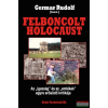 Germar Rudolf - Felboncolt holocaust