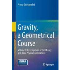 Gravity, a Geometrical Course – Pietro Giuseppe Fre idegen nyelvű könyv