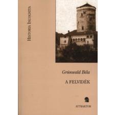 Grünwald Béla A FELVIDÉK - POLITIKAI TANULMÁNY történelem