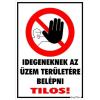 Gungldekor Idegeneknek az üzem területére belépni tilos! piktogrammal tábla matrica