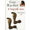 Guy Rachet A kígyók ura