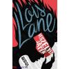 Gwenda Bond : Lois Lane - Veszélyes játék
