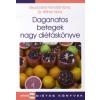 Gyurcsáné Kondrát Ilona, dr. Bittner Nóra DAGANATOS BETEGSÉGEK NAGY DIÉTÁSKÖNYVE