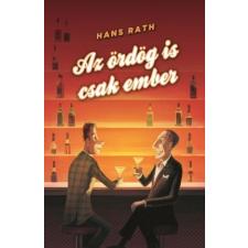 Hans Rath RATH, HANS - AZ ÖRDÖG IS CSAK EMBER idegen nyelvű könyv