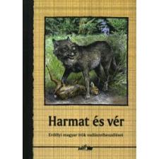 HARMAT ÉS VÉR - ERDÉLYI MAGYAR ÍRÓK VADÁSZELBESZÉLÉSEI irodalom