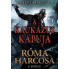 Harry Sidebottom A Kaukázus kapuja