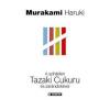 Haruki Murakami A színtelen Tazaki Cukuru és zarándokévei