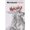 Haruki Murakami VILÁGVÉGE ÉS A KEMÉNYRE FŐTT CSODAORSZÁG