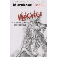 Haruki Murakami VILÁGVÉGE ÉS A KEMÉNYRE FŐTT CSODAORSZÁG regény