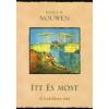 Henri J. M. Nouwen ITT ÉS MOST - A LÉLEKBEN ÉLNI