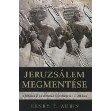 Henry T. Aubin Jeruzsálem megmentése történelem