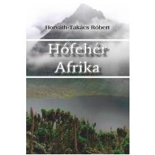 HÓFEHÉR AFRIKA - ÜKH 2013 regény