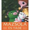 Holnap Kiadó MAZSOLA ÉS TÁDÉ