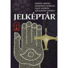 Hoppál Mihály, Jankovics Marcell, Nagy András, Szemadám György JELKÉPTÁR társadalom- és humántudomány