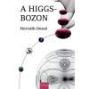 Horváth Dezső HORVÁTH DEZSÕ - A HIGGS-BOZON (ÚJ BORÍTÓ!!)