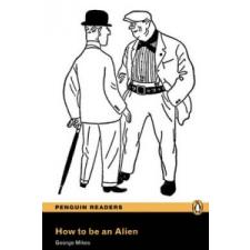 How to be an Alien, w. MP3-CD – George Mikes, Karen Holmes idegen nyelvű könyv