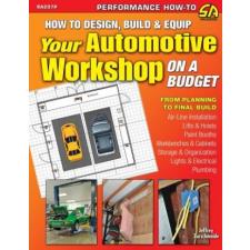 How to Design, Build & Equip Your Automotive Workshop on a Budget – Jeffrey Zurschmeide idegen nyelvű könyv