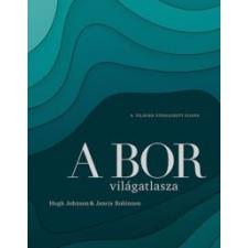 Hugh Johnson, Jancis Robinson A bor világatlasza idegen nyelvű könyv
