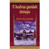 Hunyadi Csaba Zsolt A KEDVES GONDOK ÜNNEPE - KARÁCSONYI ANTOLÓGIA