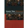 Huszár Tibor METSZETEK - NYOLC ÉVTIZED MAGÁNTÖRTÉNELMÉBŐL