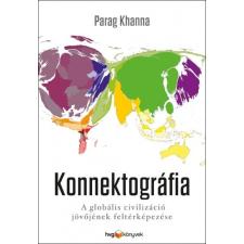 HVG Könyvek Khanna Parag: Konnektográfia - A globális civilizáció jövőjének feltérképezése társadalom- és humántudomány