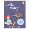 HVG Könyvek Linda Liukas: Helló, Ruby! Nagy utazás a számítógép belsejébe
