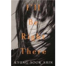 I'll Be Right There – Kyung sook Shin idegen nyelvű könyv