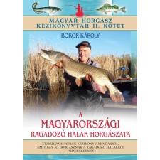 I.P.C. Könyvek Bokor Károly: A magyarországi ragadozó halak horgászata - Magyar horgász kézikönyvtár II. kötet horgászkiegészítő